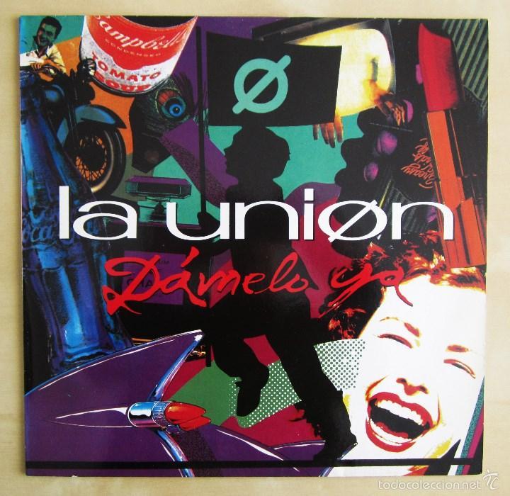 Discos de vinilo: LA UNION - DAMELO YA - MAXI VINILO ORIGINAL 1991 PRIMERA EDICION WEA WARNER MUSIC - Foto 2 - 57110844