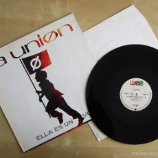 Discos de vinilo: LA UNION - ELLA ES UN VOLCAN - MAXI VINILO ORIGINAL 1990 PRIMERA EDICION WEA WARNER MUSIC. Lote 57110997