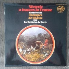 Discos de vinilo: VÉNERIE A TRAVERS LA FRANCE -- FANFARES DE TROMPES DE CHAASSE PAR LE DÉBÛCHÉ DE PARIS --. Lote 57111559