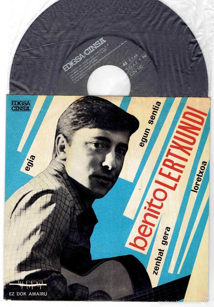 BENITO LERTXUNDI EZ DOK AMAIRU EGIA + 3 EP CINSA EDIGSA 1967 @ COMO NUEVO + HOJA INTERIOR TEXTOS (Música - Discos de Vinilo - EPs - Cantautores Españoles)