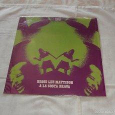 Discos de vinilo: EDDIE LLE MATTISON LP. A LA COSTA BRAVA (1969) NUEVO - MINT **MEGA RARE VINYL 60`S** FUNKY. Lote 57121036