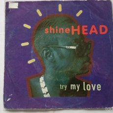 Discos de vinilo: SHINEHEAD - TRY MY LOVE / LET THEM IN (EDIC. ALEMANA 1992). Lote 57121355