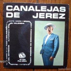 Discos de vinilo: CANALEJAS DE JEREZ - NI LA MIRES NI LA PISES + 3 . Lote 57128287