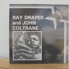 Discos de vinilo: RAY DRAPER AND JOHN COLTRANE. SOVISA 1984. VER FOTOGRAFIAS ADJUNTAS.. Lote 57150368