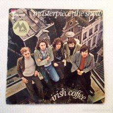 Discos de vinilo: [HARD ROCK:] IRISH COFFEE: MASTERPIECE / THE SHOW (1971). [SINGLE VINILO] PIRATE'STP 2028,SPAIN. Lote 57156586