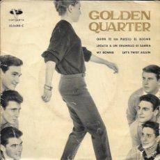 Discos de vinilo: GOLDEN QUARTER - QUIEN TE HA PUESTO EL BOOMB / LEGATA A UN GRANELLO DI SABBIA / LET'S TWIST - 1962. Lote 84616991