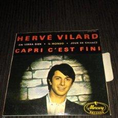Discos de vinilo: HERVE VILARD - CAPRI C`EST FINE EP - MERCURY 1965 -. Lote 57161599