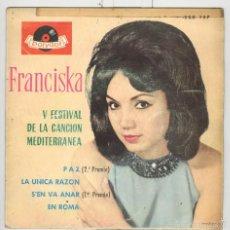 Discos de vinilo: FRANCISKA. SE'N VA ANAR, PAZ, V FESTIVAL CANCION MEDITERRANEA POLYDOR 1963 EP. Lote 57189352