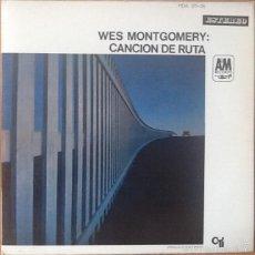 Discos de vinilo: WES MONTGOMERY : CANCIÓN DE RUTA (ROAD SONG) [ESP 1968] LP/GAT. Lote 54826715