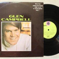 Discos de vinilo: GLEN CAMPBELL SERIE GIGANTES DE LA CANCION VOL.7 LP VINYL MADE IN SPAIN 1969. Lote 57197795