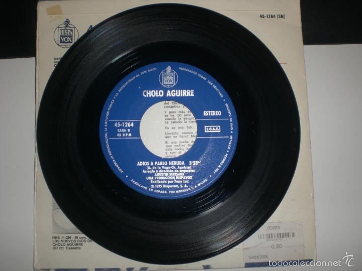 Discos de vinilo: SINGLE CHOLO AGUIRRE - NUESTRO VIEJO AMOR - ADIOS A PABLO NERUDA - HISPAVOX 1975 VG+ - Foto 3 - 57199693