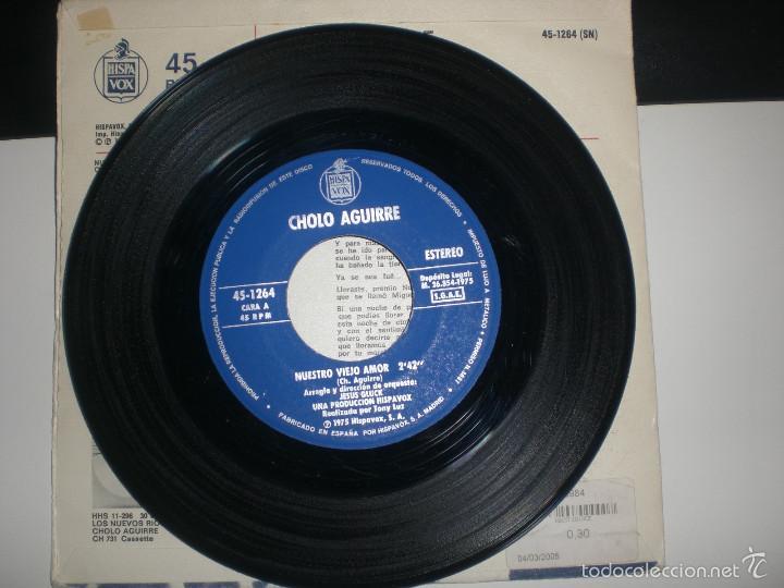 Discos de vinilo: SINGLE CHOLO AGUIRRE - NUESTRO VIEJO AMOR - ADIOS A PABLO NERUDA - HISPAVOX 1975 VG+ - Foto 4 - 57199693