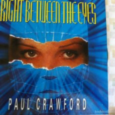 Discos de vinilo: 12 MAXI-PAUL CRAWFORD-RIGHT BETWEEN THE EYES. Lote 57216387