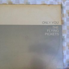 Discos de vinilo: 12 MAXI-THE FLYNG PICKETS-ONLY YOU. Lote 57222842