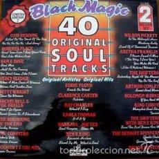 Discos de vinilo: BLACK MAGIC - 40 ORIGINAL SOUL TRACKS. Lote 57235803