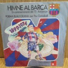 Discos de vinilo: PAU GARSABALL. HIMNE AL BARÇA / BLAU I GRANA. SINGLE / BASF - 1974. ***/***. Lote 57239983