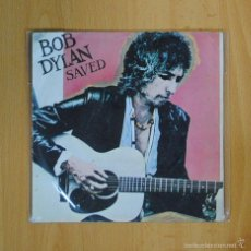 Discos de vinilo: BOB DYLAN - SAVED - SINGLE. Lote 57257915