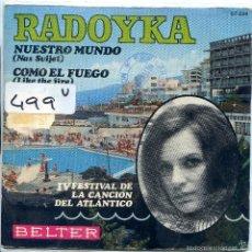 Discos de vinilo: RADOYKA / NUESTRO MUNDO / COMO EL FUEGO (IV FESTIVAL DEL ATLANTICO) SINGLE 1969. Lote 57269068