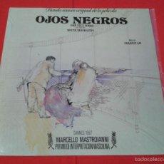 Discos de vinilo: FRANCIS LAI - OJOS NEGROS (LP) (NIKITA MIKHALOV, MARCELLO MASTROIANNI) BANDA SONORA ORIGINAL . Lote 57290224