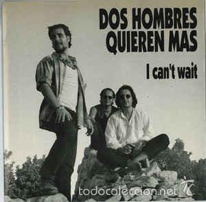 DOS HOMBRES QUIEREN MAS / LOS IMPOSIBLES – I CAN'T WAIT / TRACI LORDS (Música - Discos de Vinilo - EPs - Grupos Españoles de los 90 a la actualidad)
