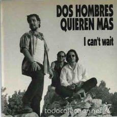 Discos de vinilo: DOS HOMBRES QUIEREN MAS / LOS IMPOSIBLES – I CAN'T WAIT / TRACI LORDS. Lote 57302888