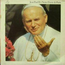 Discos de vinilo: JEAN PAUL II-A NOTRE DAME DE PARIS LP VINILO 1980 (FRANCE). Lote 57307048