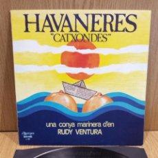 Discos de vinilo: HAVANERES CATXONDES. UNA CONYA MARINERA D'EN RUDY VENTURA. LP / OLYMPO-1980 / MBC. ***/***. Lote 57308922