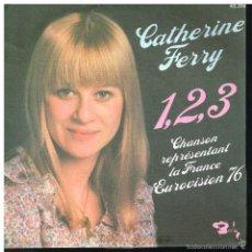 Discos de vinil: CATHERINE FERRY - 1, 2, 3 / PETIT JEAN - FESTIVAL DE EUROVISION SINGLE 1976 - EDICION FRANCESA. Lote 57311510