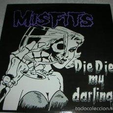 Discos de vinilo: MISFITS - DIE DIE MY DARLING - 12'' PLAN 9 RECORDS. Lote 57313445