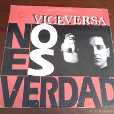 Discos de vinilo: VIVERVERSA - NO ES VERDAD - MAXI SINGLE.12 - 1992. Lote 57315256