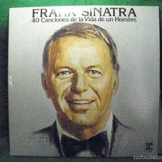 Discos de vinilo: FRANK SINATRA - 40 CANCIONES DE LA VIDA DE UN HOMBRE - LP 1981 - ESPAÑA. Lote 57327192