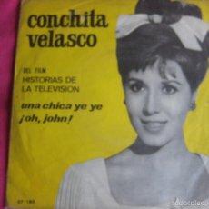 Discos de vinilo: CONCHITA CONCHA VELASCO SG BELTER 1965 UNA CHICA YE YE/ OH JOHN BSO HISTORIAS TELEVISION . Lote 57330195
