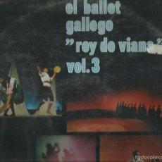 Discos de vinilo: EL BALLET GALLEGO REY DE VIANA VOL 3 LP SELLO MOVIE PLAY AÑO 1970. Lote 57332504
