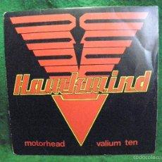 Discos de vinilo: HAWKWIND - MOTORHEAD - VALIUM TEN - SINGLE 1981. Lote 57341363