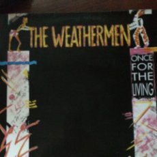 Discos de vinilo: THE WEATHERMEN-ONCE FOR THE LIVING-1990-NUEVO!!. Lote 57351488