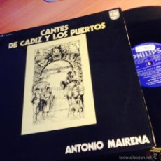 Discos de vinilo: ANTONIO MAIRENA (CANTES DE CADIZ Y LOS PUERTOS) LP 1973 ESPAÑA (VINB). Lote 57351569