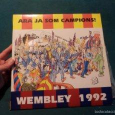 Discos de vinilo: BARÇA WEMBLEY 1992 - ARA JA SOM CAMPIONS! - TULLIO TONELLI & QUIQUE TEJADA & S. CARDÚS ...(FIRMADO). Lote 57359862