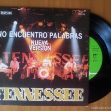 Discos de vinilo: TENNESSEE. NO ENCUENTRO PALABRAS. 7INCH. MADE IN SPAIN. 1989.. Lote 57370723