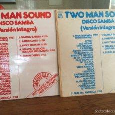 Discos de vinilo: LOTE DE 2 VINILOS DE TWO MAN SOUND-DISCO SAMBA-VERSION DE 1977(RARA)Y LA DE 1985. Lote 57370986