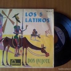 Discos de vinilo: LOS 5 LATINOS (DON QUIJOTE + 3) EP ESPAÑA 1960. Lote 57371811