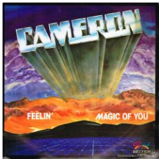 Discos de vinilo: CAMERON - FEELIN' / MAGIC OF YOU - SINGLE 1981. Lote 57372582