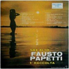 Discos de vinilo: FAUSTO PAPETTI – SAX ALTO 1ª RACCOLTA - LP SPAIN 1971 (RE) - PALOBAL LP-10260. Lote 57380204