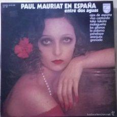 Discos de vinilo: LA GRAN ORQUESTA DE PAUL MAURIAT-PAUL MAURIAT EN ESPAÑA, ENTRE DOS AGUAS, PHILIPS-63 25 208. Lote 57390074