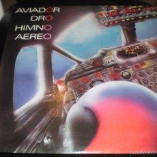 Discos de vinilo: AVIADOR DRO HIMNO AEREO MAXI 12 SINGLE VINILO 1985 DRO ESPAÑA. Lote 57392954