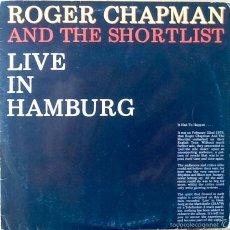 Discos de vinilo: ROGER CHAPMAN : LIVE IN HAMBURG [ESP 1980] LP. Lote 55077398