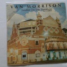 Discos de vinilo: VAN MORRISON (LIVE) - DWELLER ON THE THRESHOLD (EN EL UMBRAL) / NORTHERN MUSE (SOLID GROUND) (1984). Lote 57406348