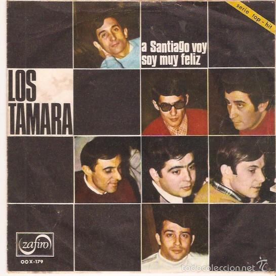 SINGLE LOS TAMARA - A SANTIAGO VOY - SOY MUY FELIZ (Música - Discos - Singles Vinilo - Grupos Españoles 50 y 60)