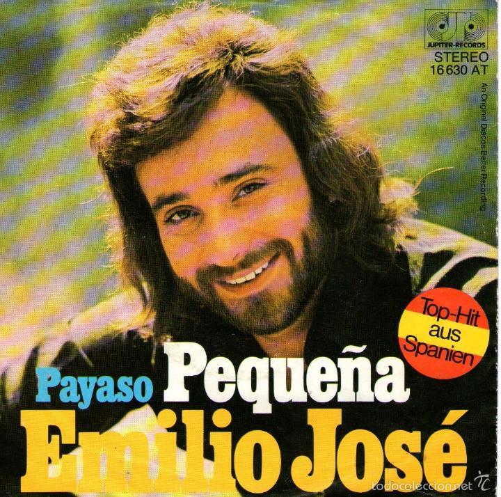 EMILIO JOSÉ - SINGLE VINILO 7'' - EDITADO EN ALEMANIA - PEQUEÑA + PAYASO - JUPITER RECORDS (Música - Discos - Singles Vinilo - Solistas Españoles de los 70 a la actualidad)