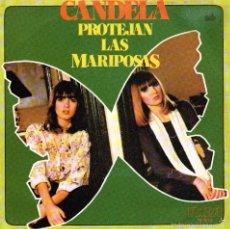 Discos de vinilo: CANDELA - SINGLE VINILO 7'' - EDITADO EN ESPAÑA - PROTEJAN LAS MARIPOSAS + 1 - RCA VICTOR - AÑO 1980. Lote 57431471