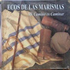 Discos de vinilo: ECOS DE LAS MARISMAS MI CAMINO ES CAMINAR. Lote 57435354